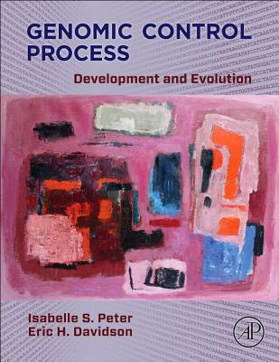 Genomic Control Process By Davidson, Eric H./ Peter, Isabelle