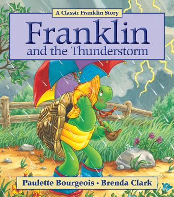 Franklin and the Thunderstorm By Bourgeois, Paulette/ Clark, Brenda (COR)